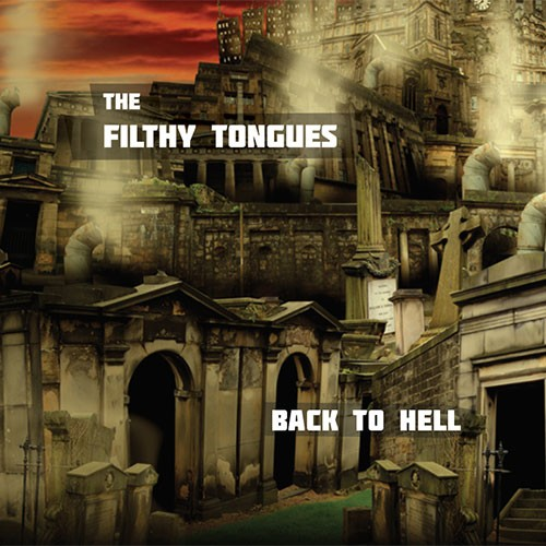 The Filthy Tongues - Back To Hell (https://www.facebook.com/The-Filthy-Tongues-144934250476/)